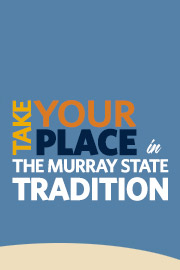 Take Your Place in the Murray State Tradition